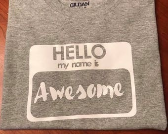 "T-shirt "" hello my name is awesome"""