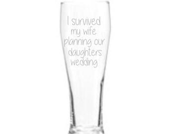 Father of the bride, Step father of the Bride, pilsner style, glass ,humor, beer mug, wedding favor, laser engraved, laser etched, stein