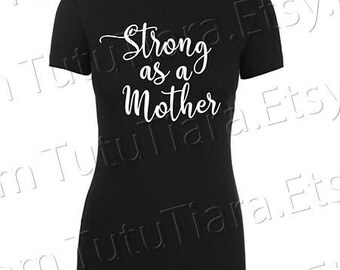 Strong as a Mother Shirt Graphic Tee Black and White T-shirt for women