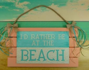 FUN BEACH SIGN I'd Rather Be At The Beach Aqua Coral Tropical Ocean Lake Decor Wooden Slat Plank Jute Raffia Beautiful