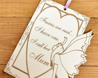 White Engraved Fairies Are Real, I have one, I call her Mum Wall Hanging Sign, Gift Plaque For Mothers Day