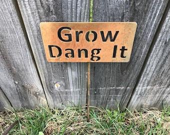 Grow Dang It Garden Stake / Metal Garden Stake / Garden Decorations / Metal Garden Stakes / Outdoor Gardening