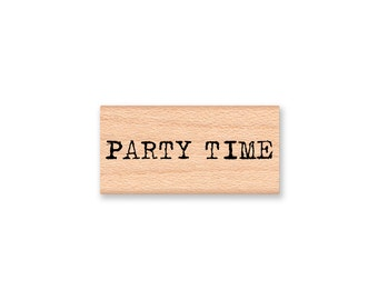 PARTY TIME -Wood Mounted Rubber Stamp (MCRS 23-31)
