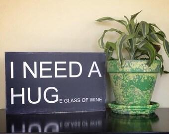 I NEED A HUGe glass of wine.