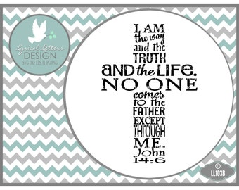 John 14:6 Cross I am the Way  LL103 B  - Svg - Vector - Cutting File - Graphic Design - ai, svg, eps, dxf (for Silhouette users), jpg, png