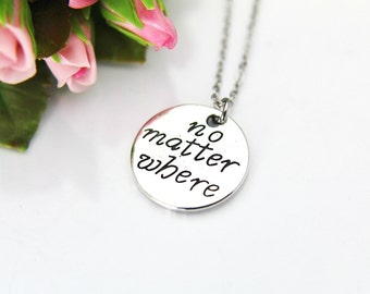 No Matter Where Necklace, Silver No Matter Where Charm, Personalized Gift, Best Friend Gift, Coworker Gift, Sister Gift, BFF Gift, BFF01