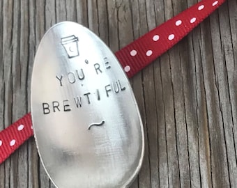 Youre Brewtiful Vintage flatware hand stamped spoon-  Valentines day coffee lovers gift ready to ship gift for coffee spoon