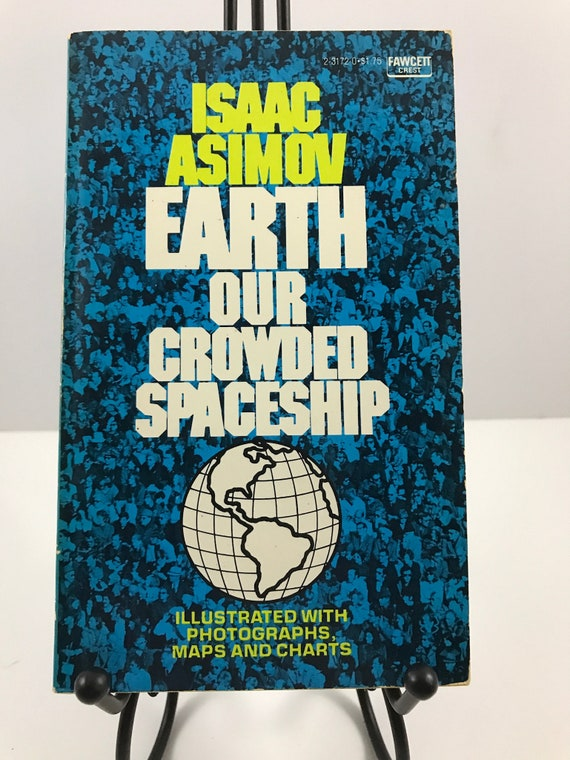 Earth Our Crowded Spaceship  by Isaac Asimov