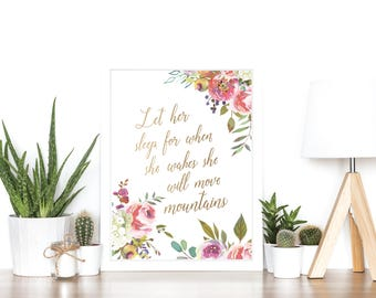 Let Her Sleep For When She Wakes She Will Move Mountains - Rose Gold Foil Print - Watercolor Floral Print - Baby Girl - Nursery