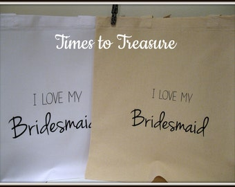 I Love My Bridesmaid Maid of Honor Customized Tote- Wedding Welcome Tote Bag