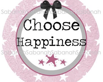 "Round glass cabochon, ""choose happiness"""
