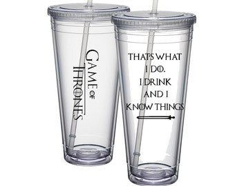 Game of Thrones Cup, That's What I Do I Drink And I Know Things, Game Of Thrones Tumbler, GOT Cup, Tyrion Lannister, Game Of Throne Gift
