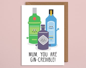 Mothers day card unique.gin card. gin mothers day card.Mum you are gin-credible.pun card.gin gift.for her.for mum.mom.mummy.mama.mumma.art