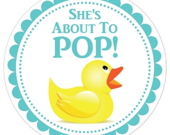 """Rubber Ducky Baby Shower Stickers, Teal """"She's About to Pop"""" Custom Baby Shower Labels, Personalized for YOU"""