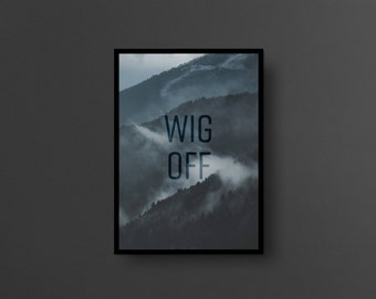 WIG OFF // A3 size poster, internet slang series, wall art, print
