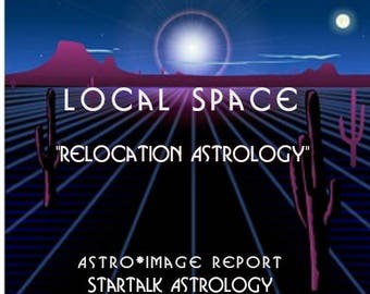 """Local Space Reading """"Relocation Astrology"""""""