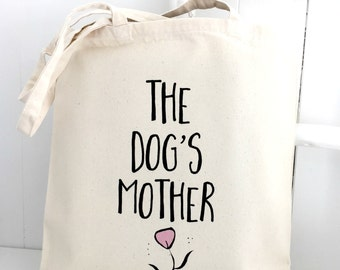 The Dog's Mother   Dog Bag   Dog Lover Gift   New Puppy Gift   Funny Dog Gift   Gift For Dog Lovers