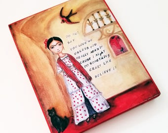 Frida - Believe It - Giclee print mounted on Wood (5 x 7 inches) Folk Art  by FLOR LARIOS