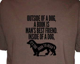 Outside of a Dog a Book is Mans Best Friend - Groucho Marx Shirt - Mens Organic Shirt - Gift Friendly