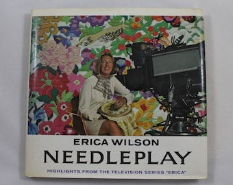 Needleplay by Erica Wilson, HC w/DJ, 1975. Classic Reference from the Queen of Needleplay!