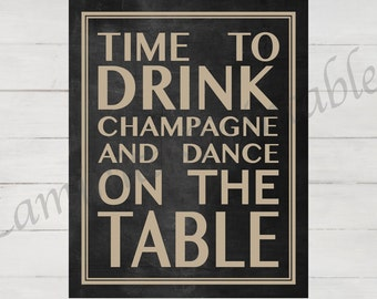 Time to Drink Champagne and Dance on the Table Chalkboard - 21st birthday decorations - Bachelorette Party - Printable - Instant Download
