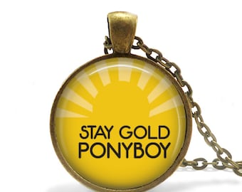 Stay Gold Ponyboy - Quote Pendant Necklace or Key Chain - Choice of 4 Colors