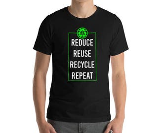 Reduce Reuse Recycle Repeat T-shirt- Funny T-shirt-environmental Humor Tee-Recycle Tee-Environmental Shirt-Recycling T-Shirt-Recycling Logo