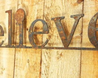 Believe, Metal Word Art for Indoors or Outoors