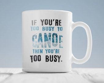 Canoe gift- Canoeing gift- Canoer gift-  Canoe gifts- Canoeing mug