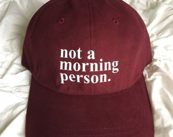 Not a Morning Person Dad Hat