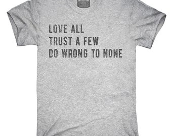 Love All Trust A Few Do Wrong To None T-Shirt, Hoodie, Tank Top, Gifts