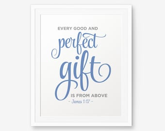 Printable James 1:17, Every Good And Perfect Gift Is From Above, baby shower gift, bible verse, Boy Nursery Printable,  Scripture Printable