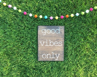 Good Vibes Only; Wood Sign