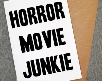 Horror movie junkie card - horror card - funny cards - funny cards - funny greeting cards -horror cards - personalised cards - custom cards