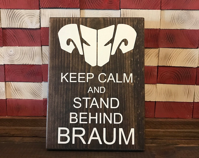 Keep Calm and Stand Behind Braum / Keep Calm Sign / League of Legends / The Heart of the Freljord / Support Carry / Braum Mains