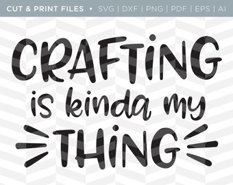 SVG Cut / Print Files - Crafting | Crafting Quote | Cricut Design | Quote Design | Cut Pattern | SVG Pattern | SVG File | Craft Design