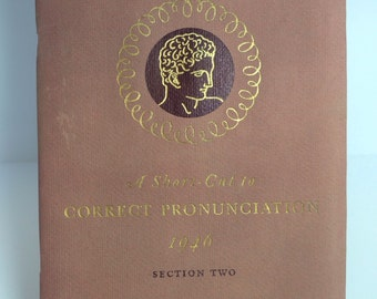 Vintage 1946 A Short-Cut to Correct Pronunciation Section Two paperback book