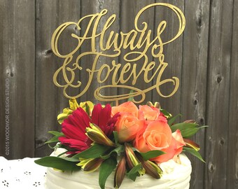 Always & Forever, Wedding Cake Topper 8 inches, Event Anniversary Birthday Topper Handlettered Laser Cut Cake Topper by WoodwordDesignStudio