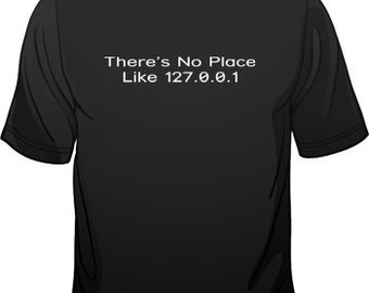 There's No Place Like Home 127.0.0.1 Internet Mens Loose Fit Cotton T-Shirt