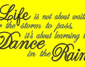 Life is not about waiting for the storm to pass, it's about Learning to Dance in the Rain Embroidery Design