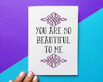 valentines day card anniversary card you are so beautiful to me quote card romantic card for mom birthday card thinking of you card for her