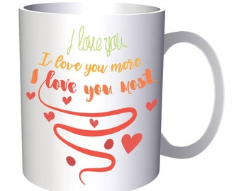 I Love You I Love You More I Love You Most 11oz Mug k759
