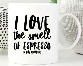 Espresso Coffee Mug, The Smell Of Espresso, Coffee Mug, Espresso Mug, Espresso Cup, Ceramic Espresso Cup, Coffee Cup, Coffee Lovers Gift