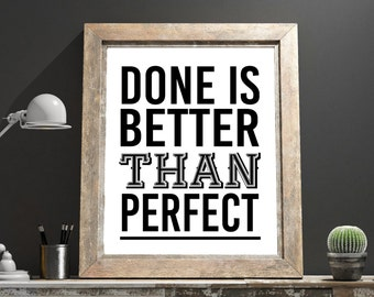 "Art Digital Print ""Done is better than perfect"" Printable Typography Inspiration Quote Motivation Wall Art Printable Digital Download"
