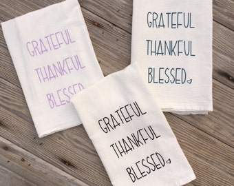 Grateful thankful blessed flour sack towel,  kitchen decor, flour sack towel, kitchen decor, grateful thankful blessed kitchen towel
