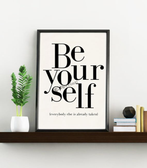 Oscar Wilde quote, Be your self, Encouraging print. Typography art, Home decor art print home decor, Giclee art TYQ208WA4
