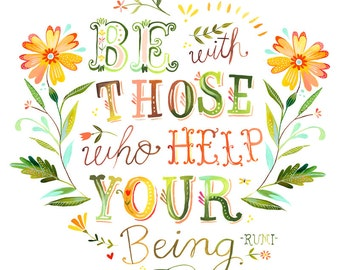 Be With Those Who Help Your Being | Watercolor Quote | Horizontal print