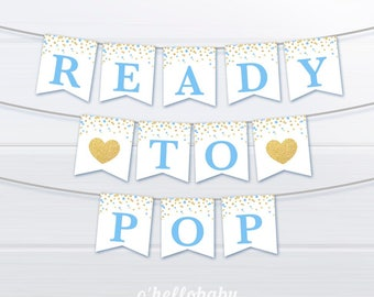 Ready To Pop Bunting - Blue and Gold Baby Shower Banner - Printable Blue Baby Shower - Blue Baby Shower Banner - Gold Confetti Banner - 049