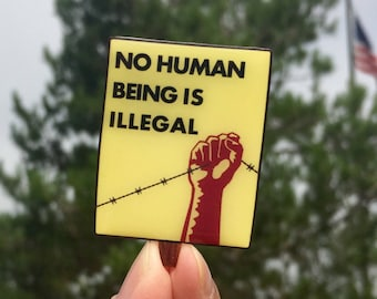 No Human Being Is Illegal Pin, Immigrant Rights, Immigration Pin, Miniature Poster, Mini Protest Sign Brooch Lapel Pin, No Ban No Wall