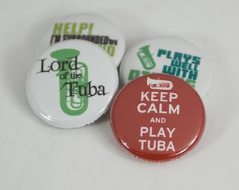 Keep Calm and Play Tuba + three Marching Band and Music Buttons or Magnets - size One Inch - TBA 7